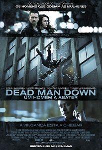 DEAD MAN DOWN - UM HOMEM A ABATER