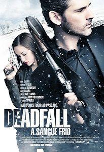 DEADFALL - A SANGUE FRIO