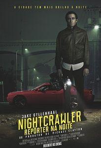 NIGHTCRAWLER - REPÓRTER NA NOITE