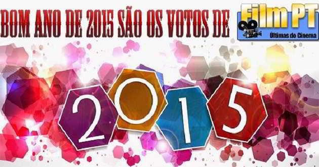 Feliz Ano de 2015 e bons filmes são os votos de Film PT