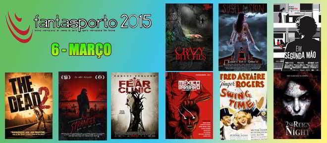 Programa do FantasPorto 2015 para o dia 6 de março