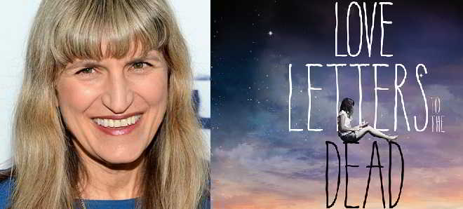 Catherine Hardwicke_Love Letters to the Dead