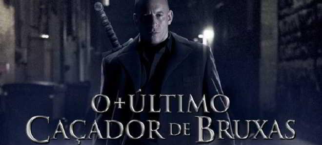 Trailer e poster nacional de 'O Último Caçador de Bruxas', com Vin Diesel