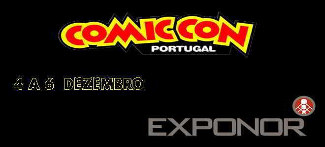 2ª edição da Comic Con Portugal, na Exponor de 4 a 6 de dezembro