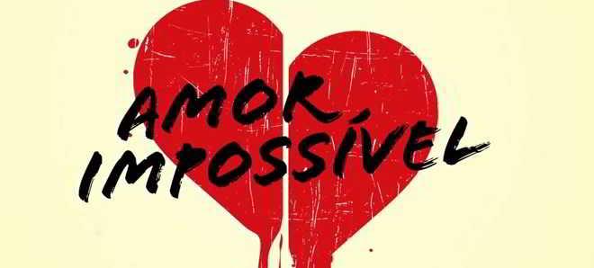 Assista ao trailer de 'Amor Impossível', filme de António-Pedro Vasconcelos