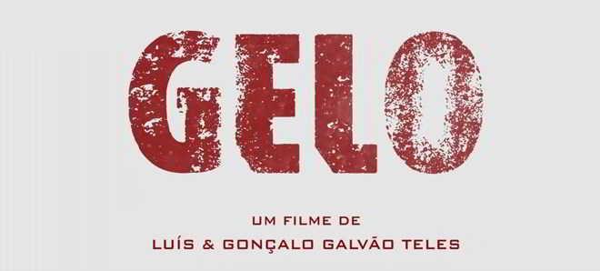 Teaser trailer e poster 'Gelo', filme de Luís e Gonçalo Galvão Telles