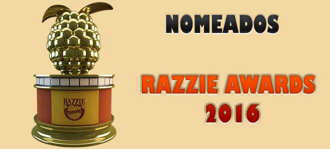 Razzie: Lista dos nomeados aos prémios de piores do Cinema de 2015