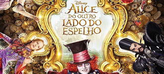 Novo trailer e poster nacional de 'Alice do Outro Lado do Espelho'