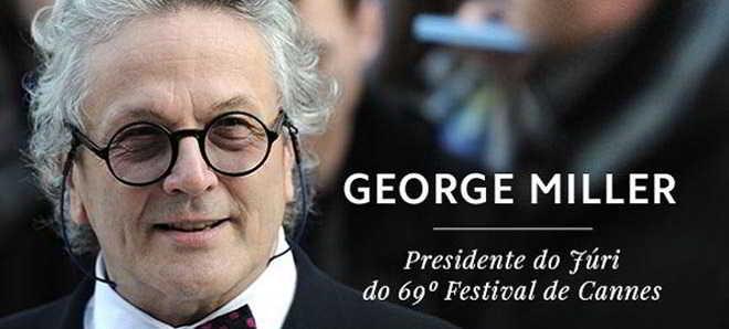 George Miller vai ser o presidente do júri do 69º Festival de Cannes