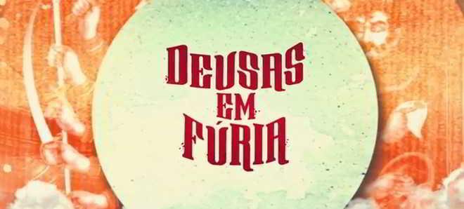 'Deusas em Fúria': Trailer legendado em português