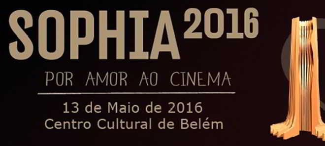 Nomeados para os Prémios Sophia 2016 da Academia Portuguesa de Cinema