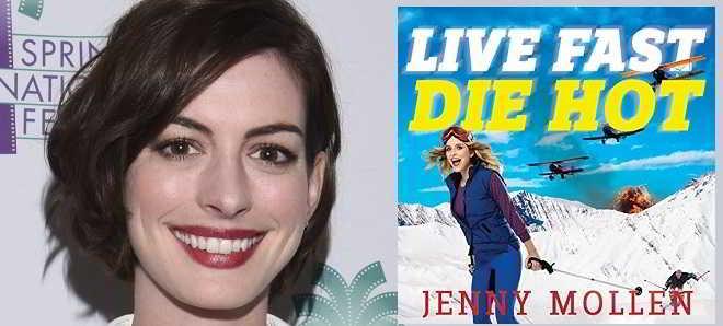 Anne Hathaway vai protagonizar a adaptação de 'Live Fast Die Hot'