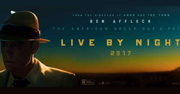 Primeiro poster e trailer oficial do drama criminal 'Live By Night' com Ben Affleck