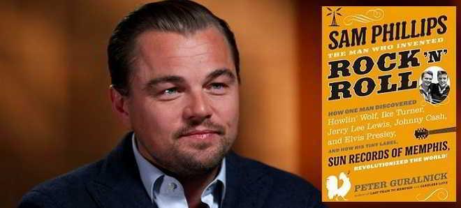 Leonardo DiCaprio vai ser Sam Phillips, o homem que inventou o Rock n' Roll