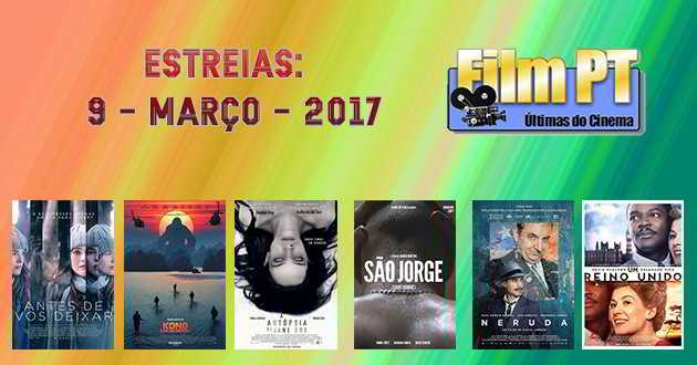 Estreias de Filmes da Semana: 9 de março de 2017