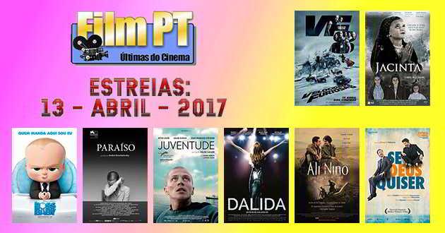 Estreias de Filmes da Semana: 13 de abril de 2017