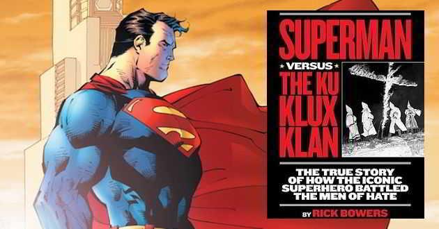 'Superman vs The KKK': Um combate entre Super-Homem e a Ku Klux Klan