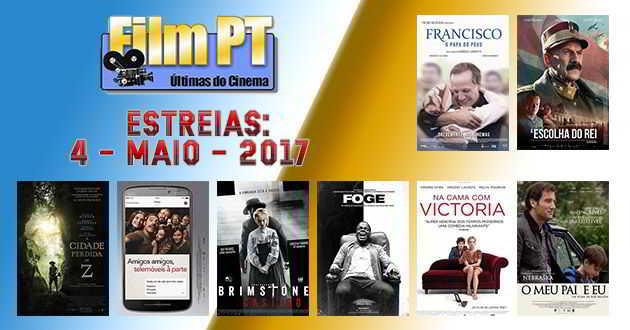 Estreias de Filmes da Semana: 4 de maio de 2017