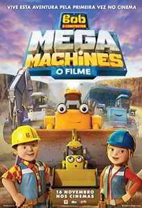 BOB O CONSTRUTOR: MEGA MACHINES - O FILME