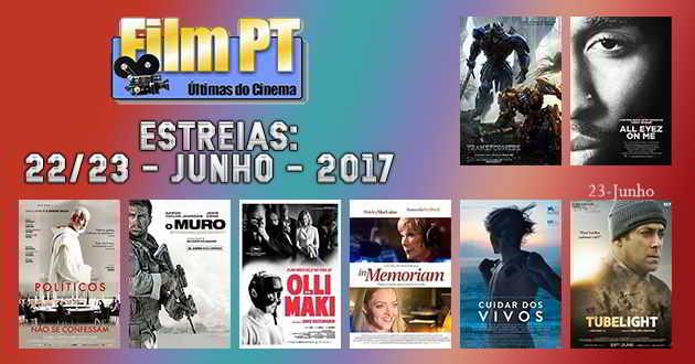 Estreias de Filmes da Semana: 22 e 23 de junho de 2017