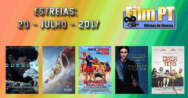 Estreias de Filmes da Semana: 20 de julho de 2017