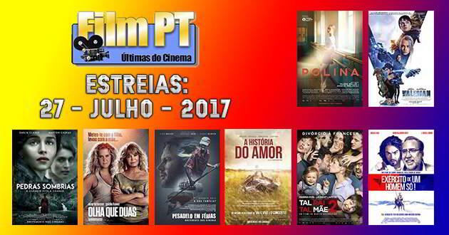 Estreias de Filmes da Semana: 27 de julho de 2017