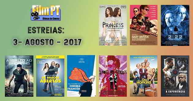 Estreias de Filmes da Semana: 3 de agosto de 2017