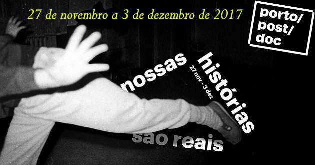 4º Porto/Post/Doc: Film & Media Festival - 27 de novembro a 3 de dezembro