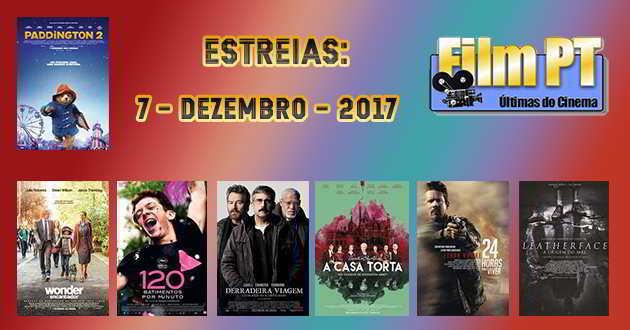 Estreias da Semana: 7 de dezembro de 2017