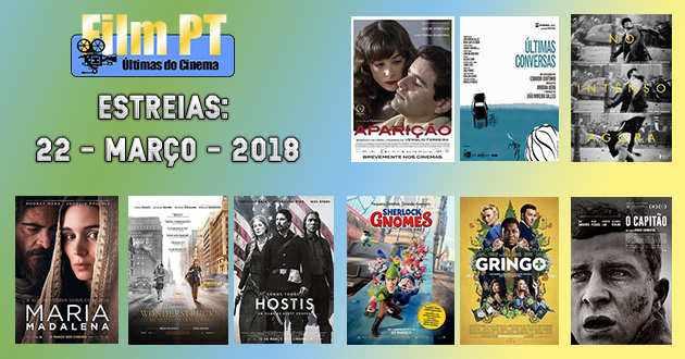 Estreias de Filmes da Semana: 22 de março de 2018