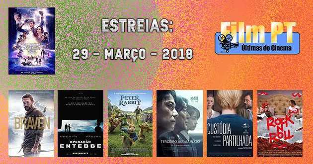 Estreias de Filmes da Semana: 29 de março de 2018