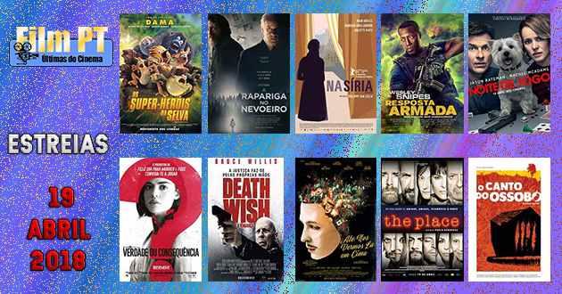 Estreias de Filmes da Semana: 19 de abril de 2018