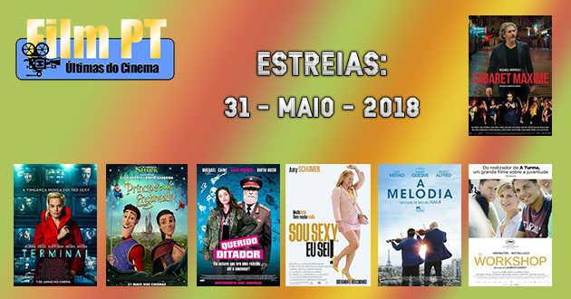 Estreias de Filmes em Portugal: 31 de maio de 2018