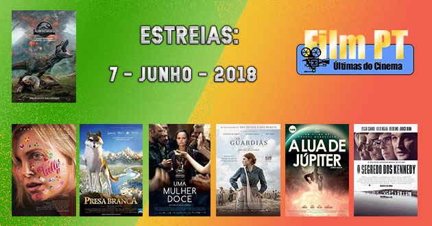 Estreias de filmes nos cinemas portugueses: 7 de junho de 2018