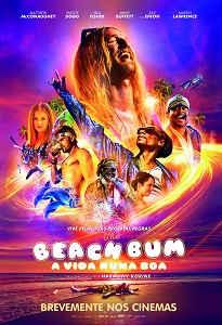 Poster do filme Beach Bum: A Vida numa Boa