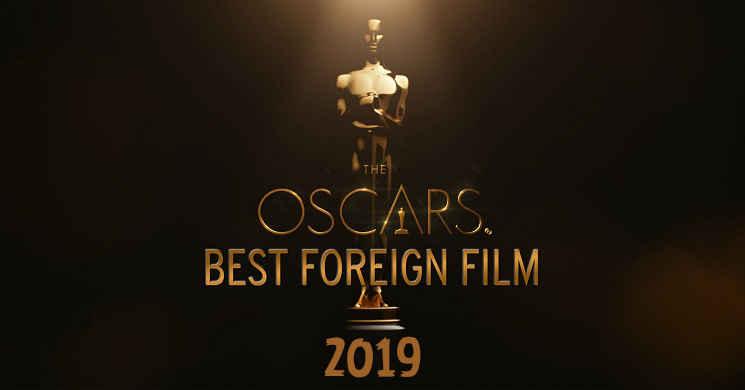 Lista dos filmes já submetidos para a corrida ao Óscar de Melhor Filme em Língua Estrangeira 2019