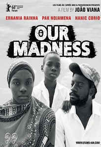 OUR MADNESS