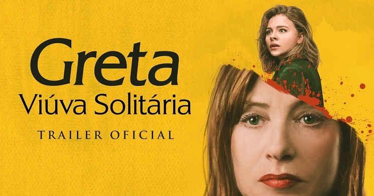 Trailer português do thriller Greta - Viúva Solitária