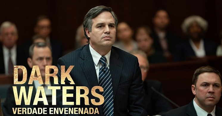 Estreia do filme Dark Waters: Verdade Envenenada