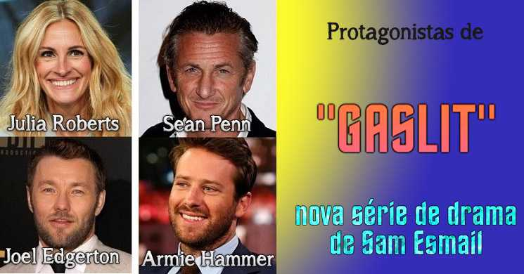 Julia Roberts, Sean Penn, Joel Edgerton e Armie Hammer no elenco da nova série