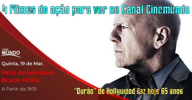 Especial Feliz AniversarioBruce Willis no Canal Cinemundo