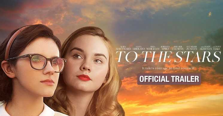 TO THE STARS (2019) - Trailer oficial