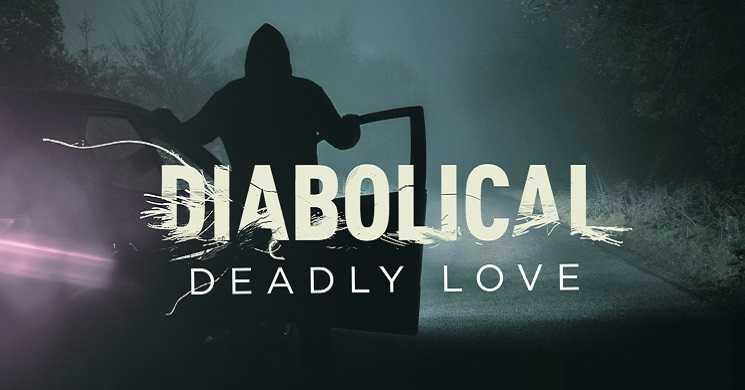 Estreia da série Diabolical: Deadly Love