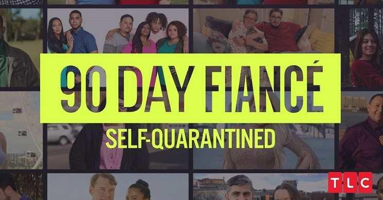 Estreia da serie 90 Day Fiancé: Self-Quarantined