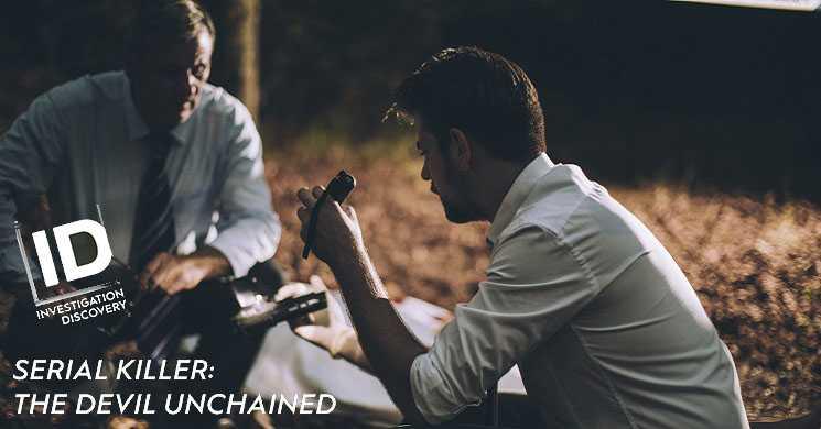 """""""Serial Killer: Devil Unchained"""": Dia 11 e 18 de maio no ID – Investigation Discovery"""