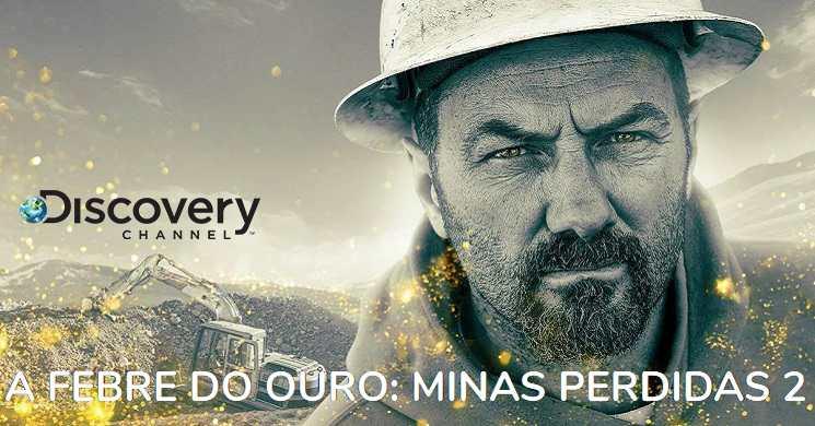 Estreia da temporada 2 de A Febre do Ouro: Minas Perdidas