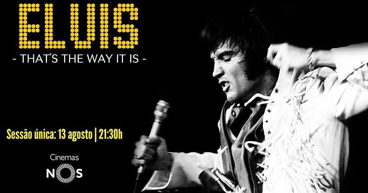 Elvis - Thats The Way It Is filme regressa aos cinemas