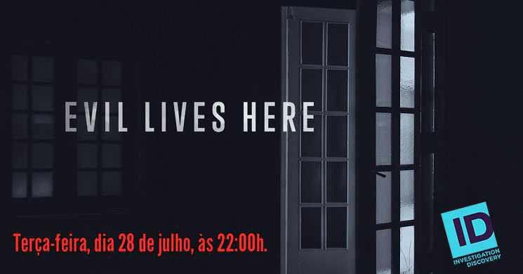 Investigation Discovery estreia a T5 da série Evil Lives Here