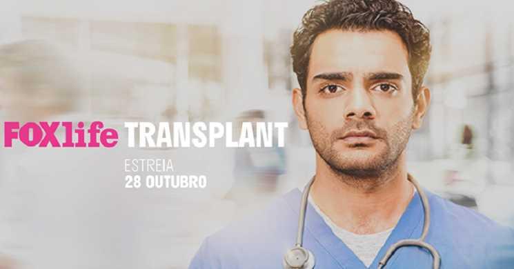 Fox Life estreia a série Transplant