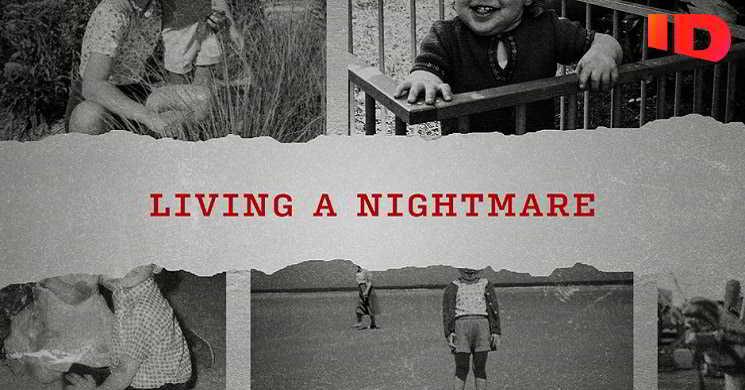 Investigation Discovery estreia Living a Nightmare